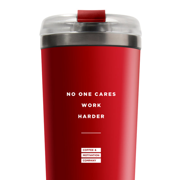 No One Cares Work Harder - 24oz Matte Red Motivational Travel Tumbler + Straw