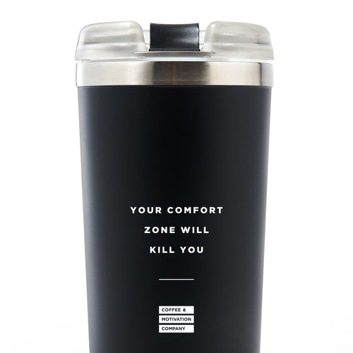 Your Comfort Zone Will Kill You - 24oz Matte Black Motivational Travel Tumbler + Straw