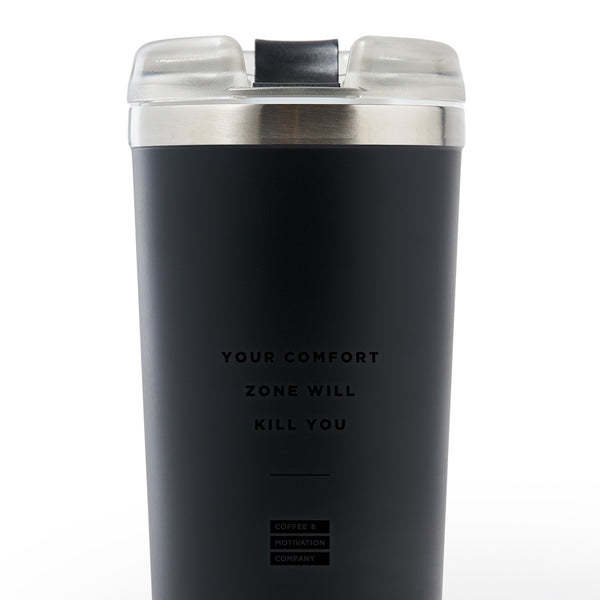 Your Comfort Zone Will Kill You - 24oz Black on Black Motivational Travel Tumbler + Straw