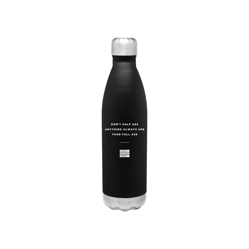 Don't Half Ass Anything Always Use Your Full Ass - 26oz Matte Black Motivational Travel Mug Bottle Tumbler -  Travel Mugs - Coffee & Motivation Company