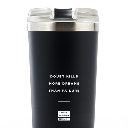 Doubt Kills More Dreams Than Failure - 24oz Matte Black Motivational Travel Tumbler + Straw