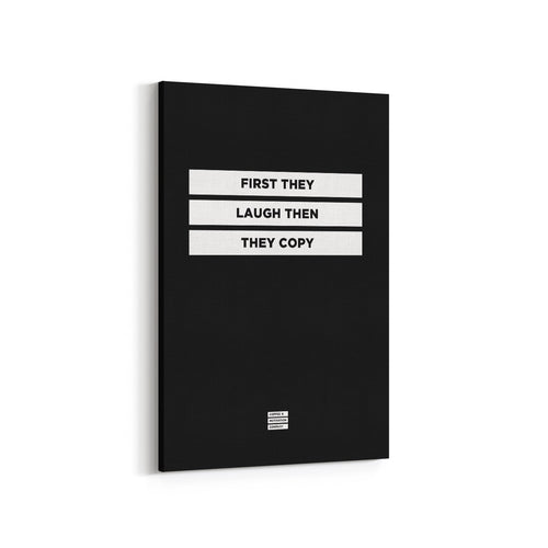 First They Laugh Then They Copy - Premium Motivational Canvas Art -  Canvas - Coffee & Motivation Company