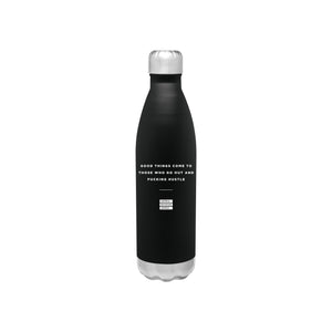 Good Things Come To Those Who Go Out And Fucking Hustle - 26oz Matte Black Motivational Travel Mug Bottle Tumbler -  Travel Mugs - Coffee & Motivation Company