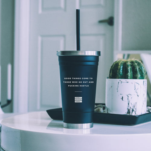 Good Things Come to Those Who Go Out and Fucking Hustle - 18oz Matte Black Motivational Ice Coffee Travel Mug & Tumbler -  Travel Mugs - Coffee & Motivation Company