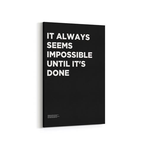 It Always Seems Impossible Until It's Done - Premium Motivational Canvas Art