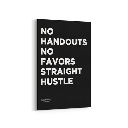 No Handouts No Favors Straight Hustle - Premium Motivational Canvas Art