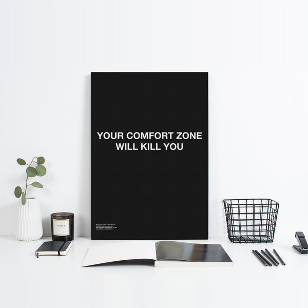 Your Comfort Zone Will Kill You - Premium Motivational Canvas Art
