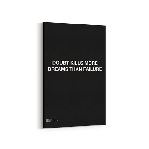Doubt Kills More Dreams Than Failure - Premium Motivational Canvas Art