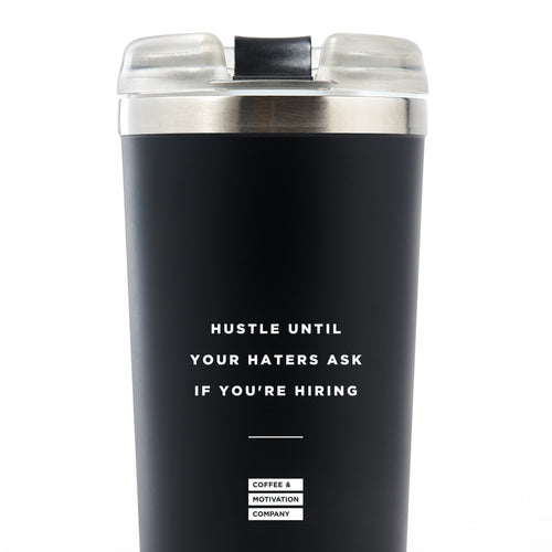 Hustle until Your Haters Ask If You're Hiring - 24oz Matte Black Motivational Travel Tumbler + Straw