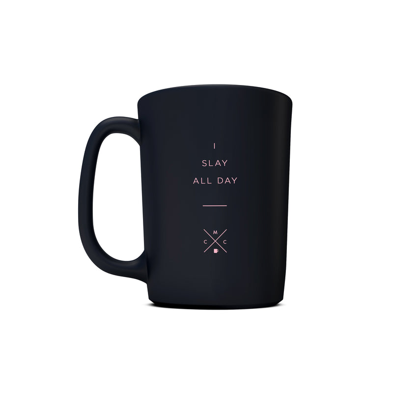 I Slay All Day - 15oz Coffee Mug -  Matte Black Mugs - Coffee & Motivation Company
