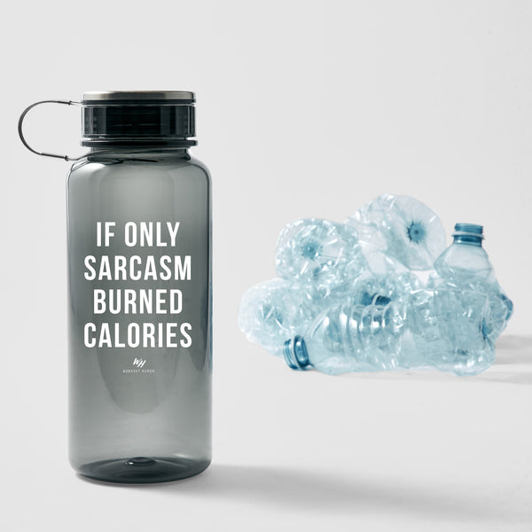If Only Sarcasm Burned Calories - 33.8 oz Water Bottle