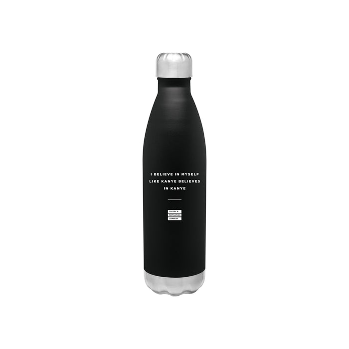 I Believe in Myself like Kanye Believes in Kanye - 26oz Matte Black Motivational Travel Mug Bottle Tumbler -  Travel Mugs - Coffee & Motivation Company