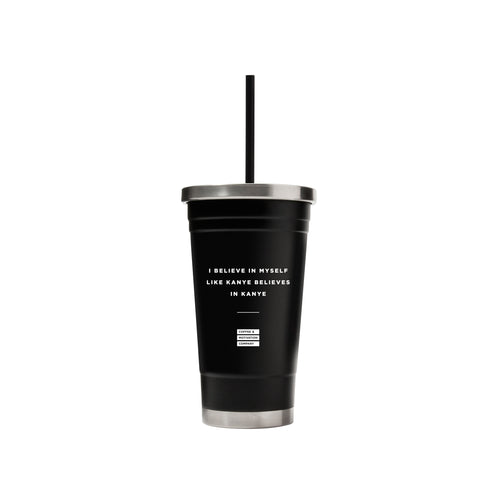 I Believe in Myself Like Kanye Believes in Kanye - 18oz Matte Black Motivational Ice Coffee Travel Mug & Tumbler -  Travel Mugs - Coffee & Motivation Company