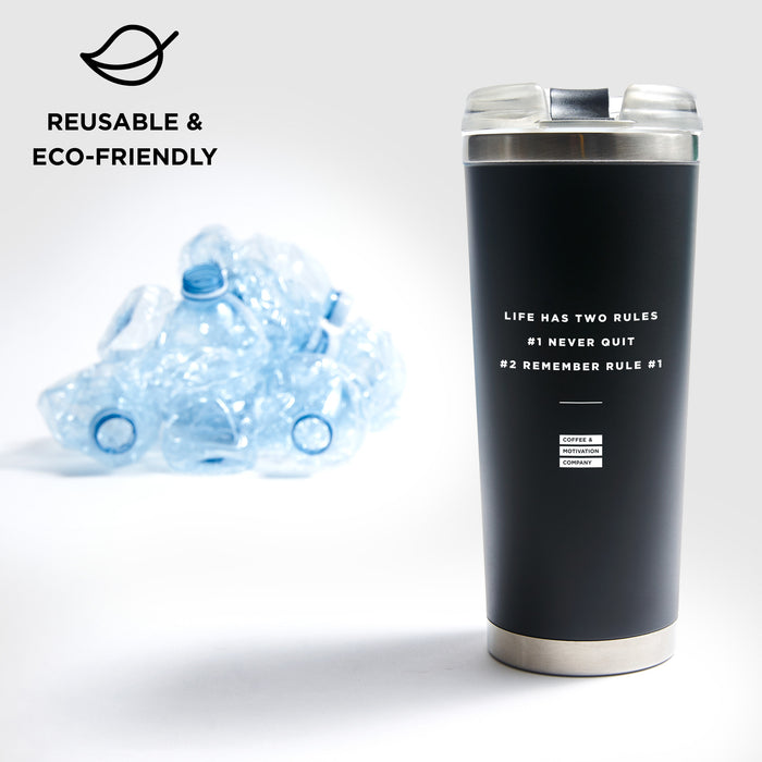 Life Has Two Rules #1 Never Quit #2 Remember Rule #1 - 24oz Matte Black Motivational Travel Tumbler + Straw
