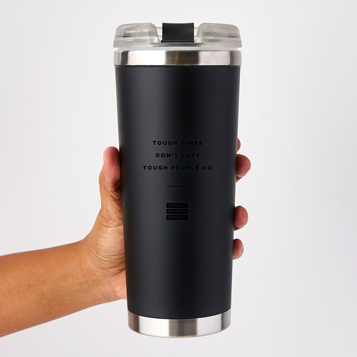 Tough Times Don't Last Tough People Do - 24oz Black on Black Motivational Travel Tumbler + Straw