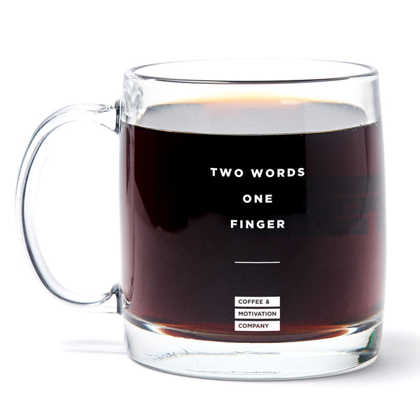 Two Words One Finger - 13oz Double Wall Motivational Glass Coffee Mug