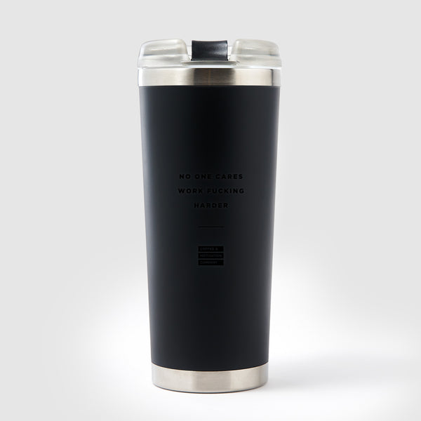 No One Cares Work Fucking Harder - 24oz Black on Black Motivational Travel Tumbler + Straw