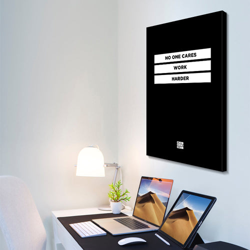 No One Cares Work Harder - Premium Black Design Motivational Canvas Wall Art