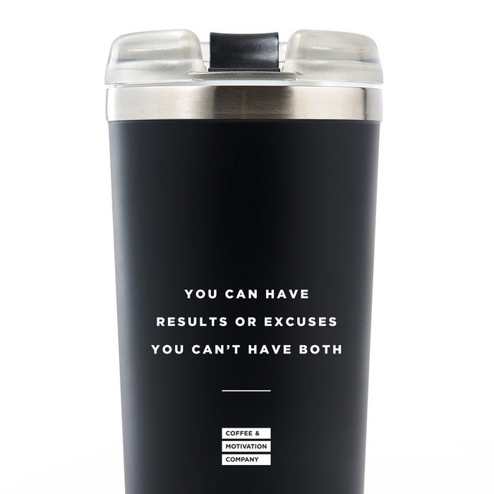 You Can Have Results Or Excuses You Can't Have Both - 24oz Matte Black Motivational Travel Tumbler + Straw