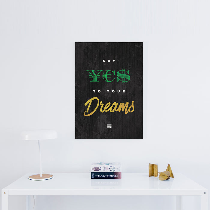 Say Yes To Your Dreams - Premium Motivational Canvas Art -  Canvas - Coffee & Motivation Company