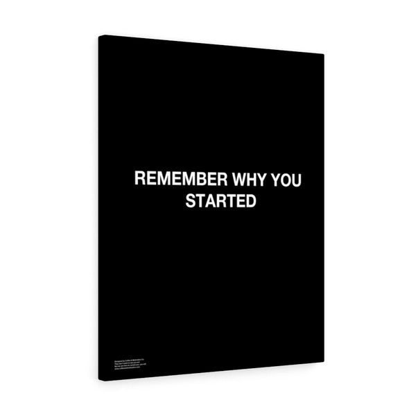 Remember Why You Started - Premium Motivational Canvas Art