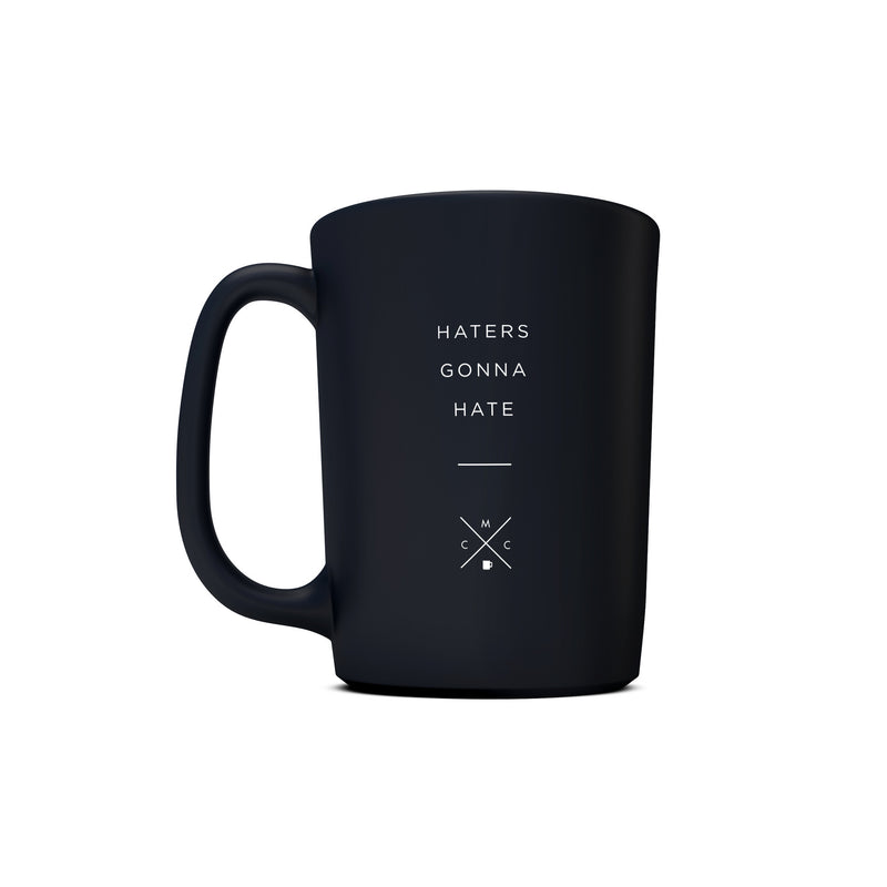 Haters Gonna Hate - 15oz Coffee Mug -  Matte Black Mugs - Coffee & Motivation Company