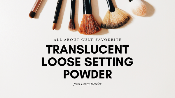 Buy the Cult-Favourite Laura Mercier Translucent Loose Setting Powder in Australia