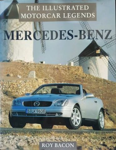 Mercedes-Benz The Illustrated Motor Car Legends By Roy Bacon 1st Hardcover 1996-Books Nonfiction-1000 Things Australia