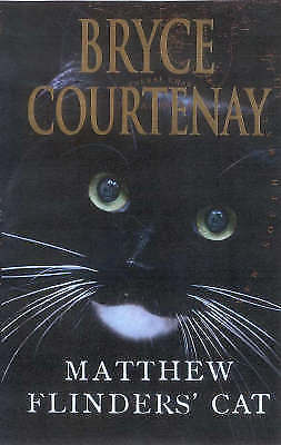 Matthew Flinders' Cat by Bryce Courtenay (Hardback, Hardcover 2002) Hard Cover-Books Fiction & Literature-1000 Things Australia