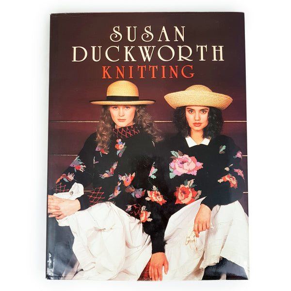 Knitting: Over 30 Original Designs By Susan Duckworth