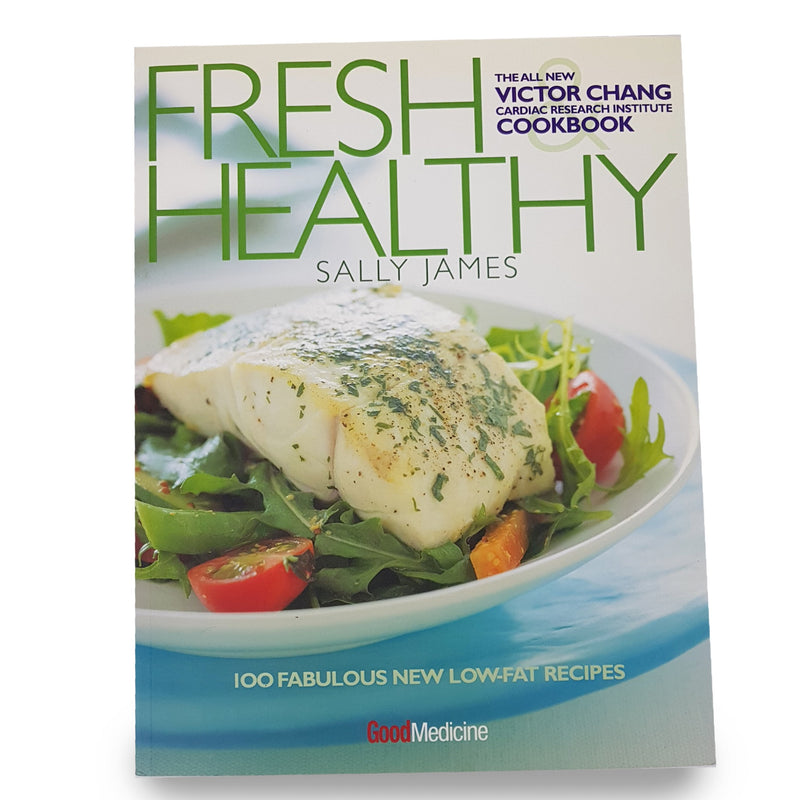 FRESH & HEALTHY Sally James Victor Chang Low Fat Recipes Good Medicine Cookbook - 1000 Things Australia