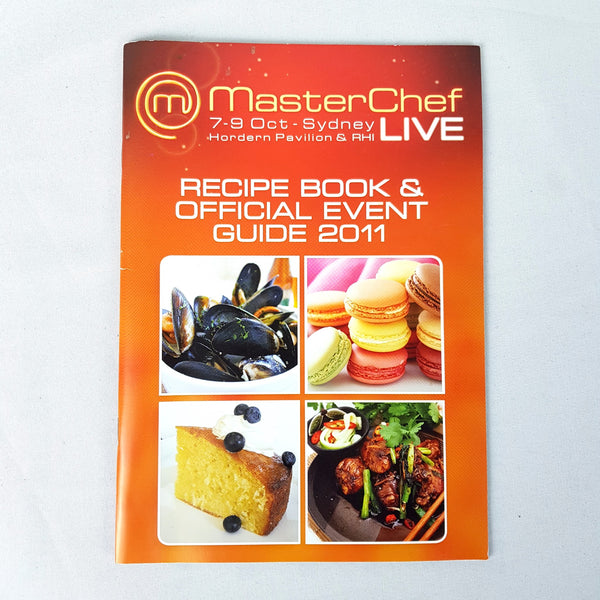 MasterChef Live in Sydney Oct. 7-9 Recipe Book & Official Event Guide 2011 - 1000 Things Australia