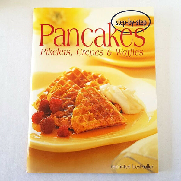 Pancakes Pikelets, Crepes & Waffles Cookbook