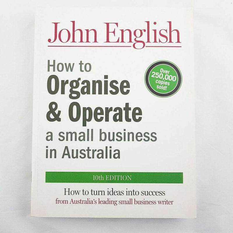 How To Organise & Operate A Small Business In Australia 10th Edition By John English - 1000 Things Australia