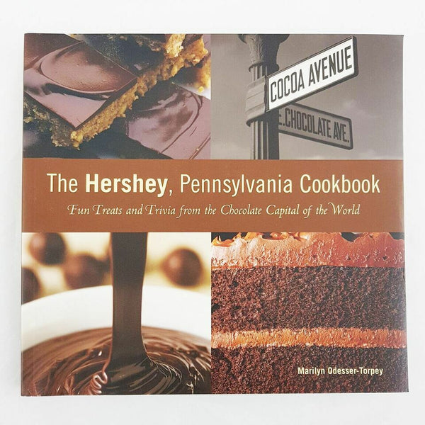 The Hershey Pennsylvania Cookbook By Marilyn Odesser-Torpey - 1000 Things Australia