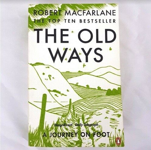 The Old Ways: A Journey on Foot by Robert MacFarlane (Paperback, 2013) - 1000 Things Australia