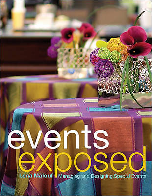 Events Exposed: Managing and Designing Special Events by Lena Malouf (1st Edition, 2012) - 1000 Things Australia