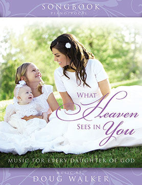 PDF Songbook - What Heaven Sees In You