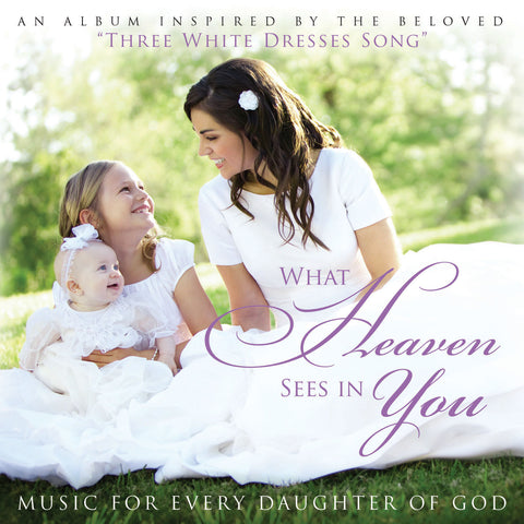 What Heaven Sees in You - CD