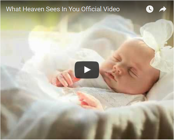 What Heaven Sees in You Video