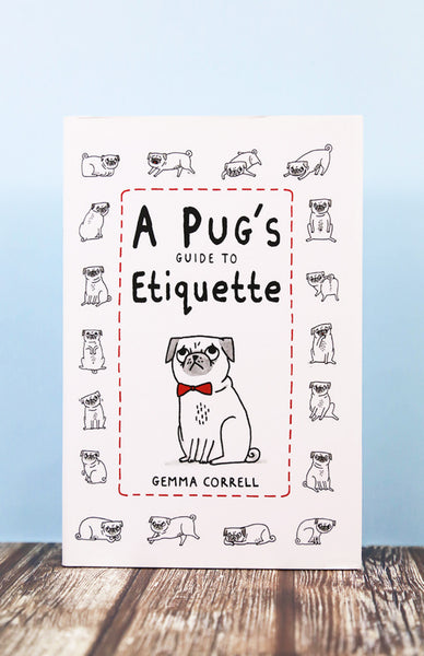 A Pug's Guide to Etiquette - Hardback Front