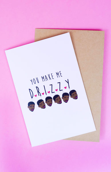 'You Make Me D-R-I-Z-Z-Y' Drake Greeting Card with envelope