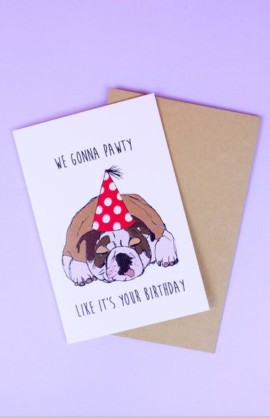 'We Gonna Pawty Like It's Your Birthday' Dawg Birthday Card with envelope