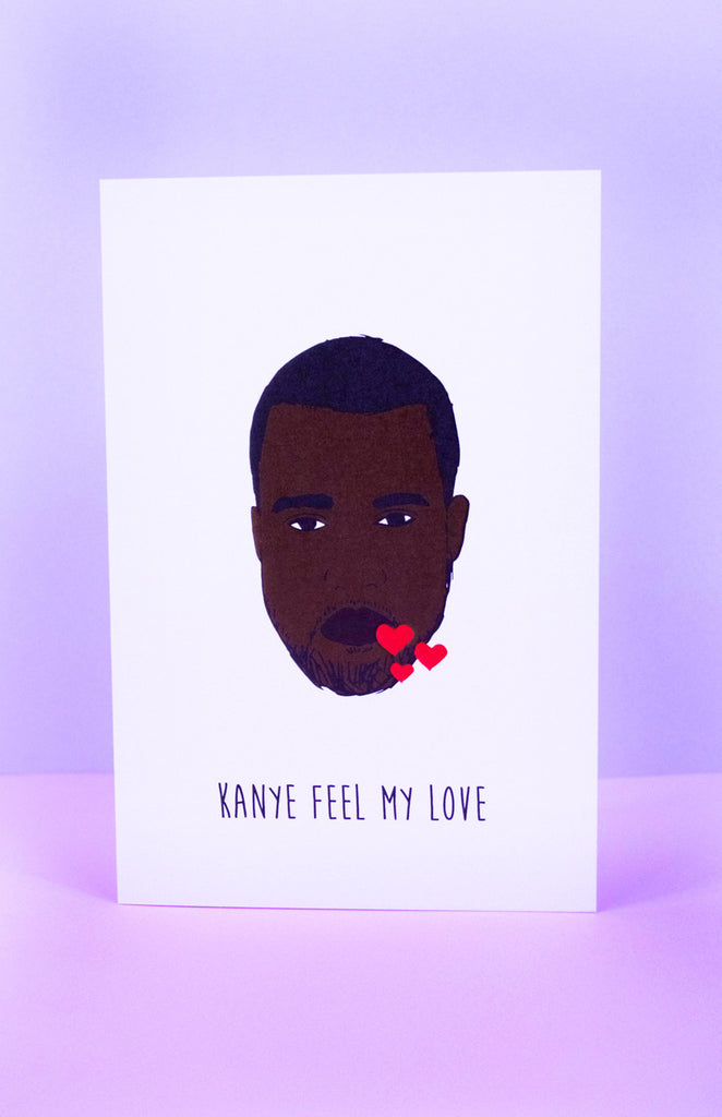 'Kanye Feel My Love' Kanye West Greeting Card