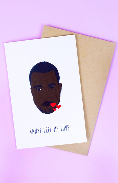 'Kanye Feel My Love' Kanye West Greeting Card with envelope