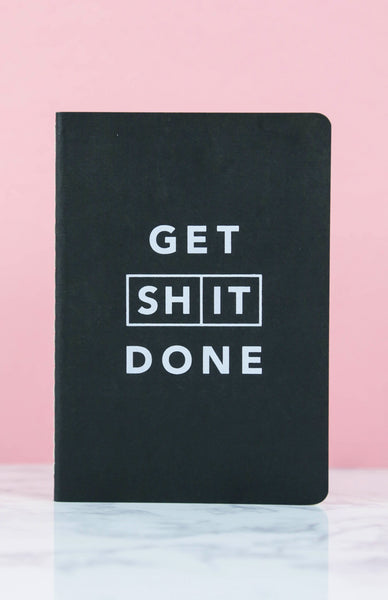 Get Shit Done: Classic A6 Notebook - Black Front