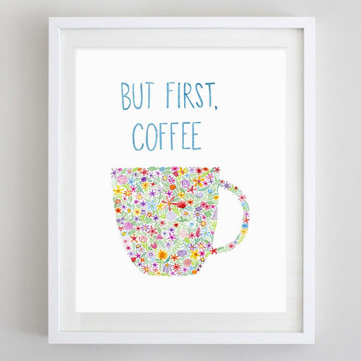 But First, Coffee Floral Watercolor Print by Carly Rae