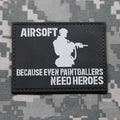 Airsoft Because Even Paintballers Need Heroes PVC Morale Patch
