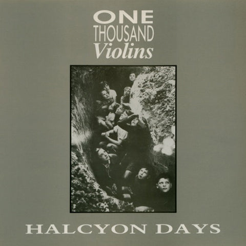 **SOLD OUT** ONE THOUSAND VIOLINS - HALCYON DAYS/LIKE ONE THOUSAND VIOLINS 7""