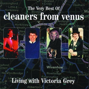 CLEANERS FROM VENUS - LIVING WITH VICTORIA GREY THE VERY BEST OF 2LP